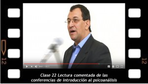 Clase 22 Lectura comentada de las conferencias de introducción al psicoanálisis