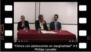 Clinica con adolescentes en marginalidad. Phillipe Lacadée 4-5