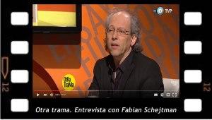 Entrevista con Fabian Schejtman en Otra trama