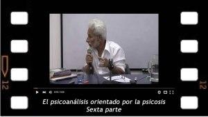 El psicoanálisis orientado por la psicosis, 6, Seminario de Daniel Millas en la NEL-Medellín