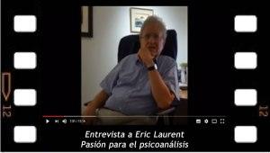 Entrevista a Eric laurent, Pasión para el psicoanálisis