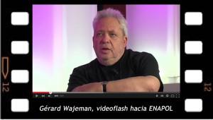 Gérard Wajeman Videoflash hacia ENAPOL. El imperio de las imágenes
