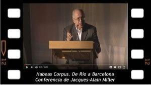Habeas Corpus. De Río a Barcelona. Jacques-Alain Miller