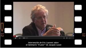 Intervención de Eric Laurent sobre el Seminario O peor