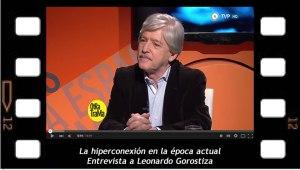 La hiperconexión Entrevista a Leonardo Gorostiza