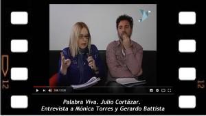 Palabra Viva. Julio Cortázar. Entrevista a Mónica Torres y Gerardo Battista