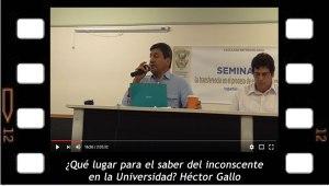 ¿Qué lugar para el saber del inconsciente en la Universidad? Héctor Gallo