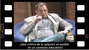 ¿Qué clínica de lo psíquico es posible en un contexto educativo? Improvisación de Mario Elkin Ramírez