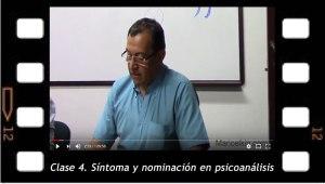 Síntoma y nominación en psicoanálisis, clase 4