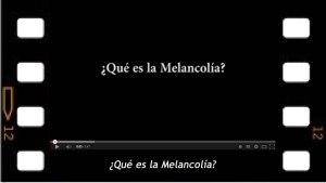 ¿Que es la melancolía?