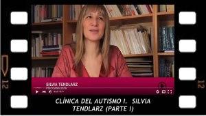 Clínica dela autismo 1, Primera parte. Silvia Elena Tendlarz