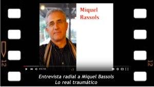 Entrevista radial a Miquel Bassols sobre lo real traumático