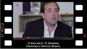 """El bien decir: """" el fantasma"""", Patricio Alvarez"""