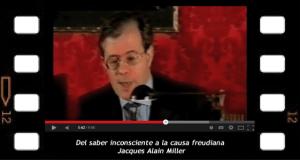 Jacques-Alain Miller Del saber del inconsciente a la causa freudiana