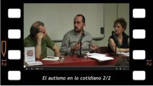 El Autismo en lo cotidiano segunda parte de la conferencia de Iván Ruiz