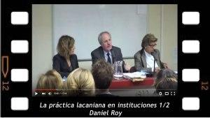 Daniel Roy, la práctica lacaniana en instituciones 1-2