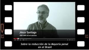 Jesus Santiago sobre la reducción de la mayoría de edad en el Brasil