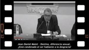 Jean-Daniel Matet Destino, diferencia sexual. Está condenado el ser hablante a la desgracia