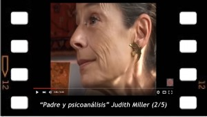 Padre y psicoanálisis Judith Miller (2-5)