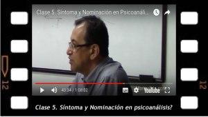 Clase 5. Sintoma y nominación en psicoanalisis