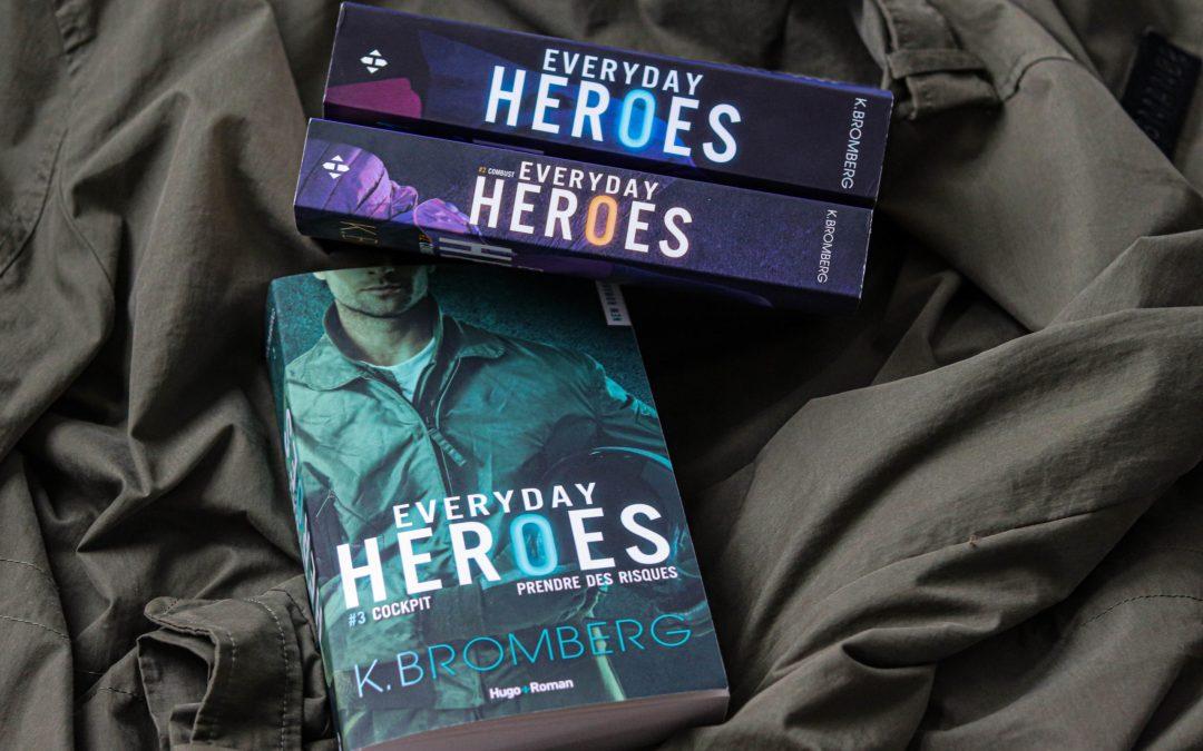 Everyday Heroes #3 – K. Bromberg