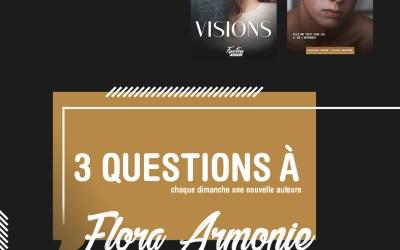 3 questions à : Flora Armonie – Interview #3