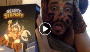 Vidéo unboxing «Géants Stupides»