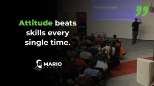 Attitude beats skills every single time