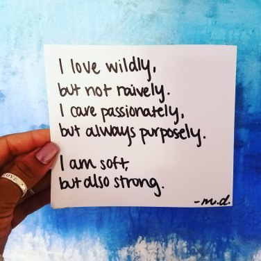 love wildly not naively, soft and strong