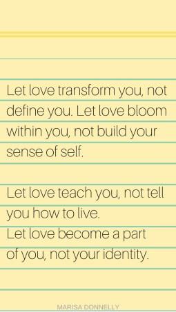 let love transform, not define