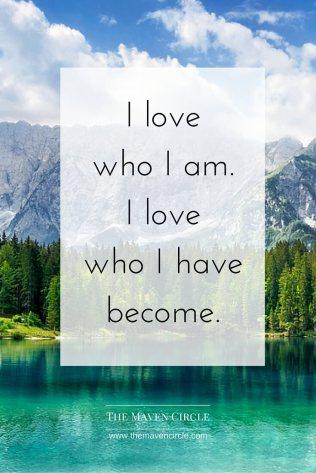 i-love-who-i-am-i-love-who-i-have-become