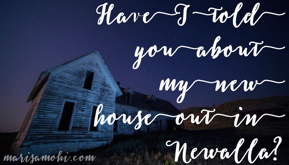 Have-i-told-you-about-my-new-house-out-in-newalla