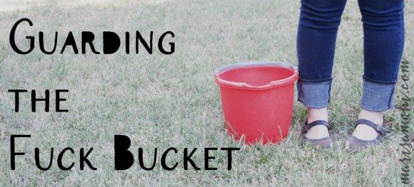 Guarding the Fuck Bucket