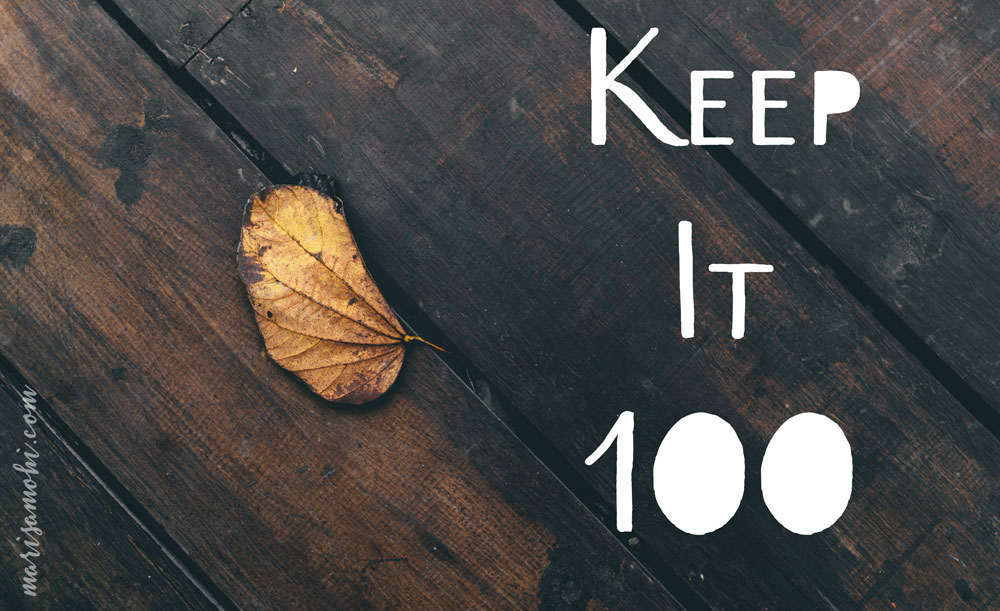 Keep It 100: How Moderation is Self-Sabotage