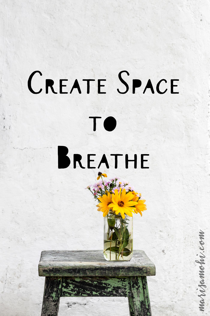 Create Space to Breathe: 4 Tips to Help You Fight Overwhelm