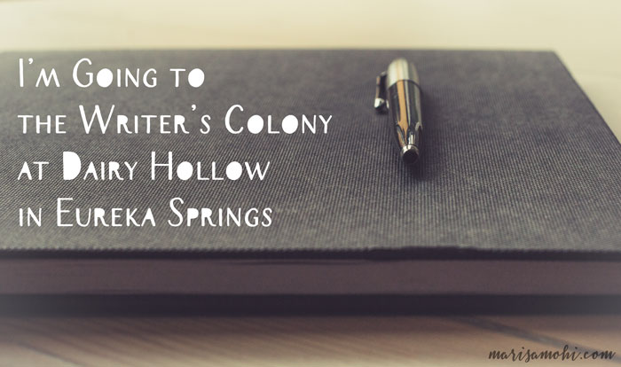 I'm Going to the Writer's Colony at Dairy Hollow in Eureka Springs