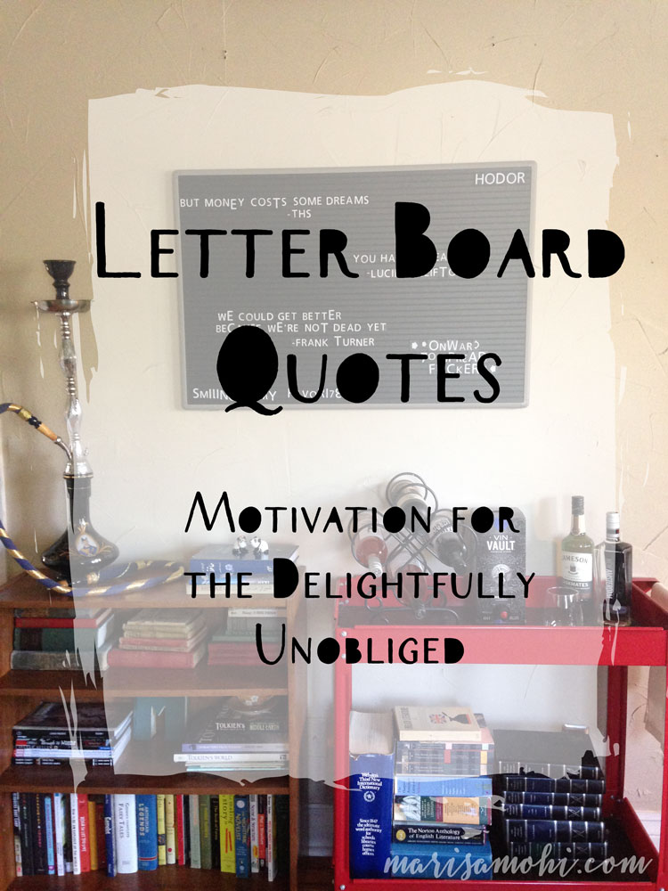 Letter Board Quotes: Motivation for the Delightfully Unobliged