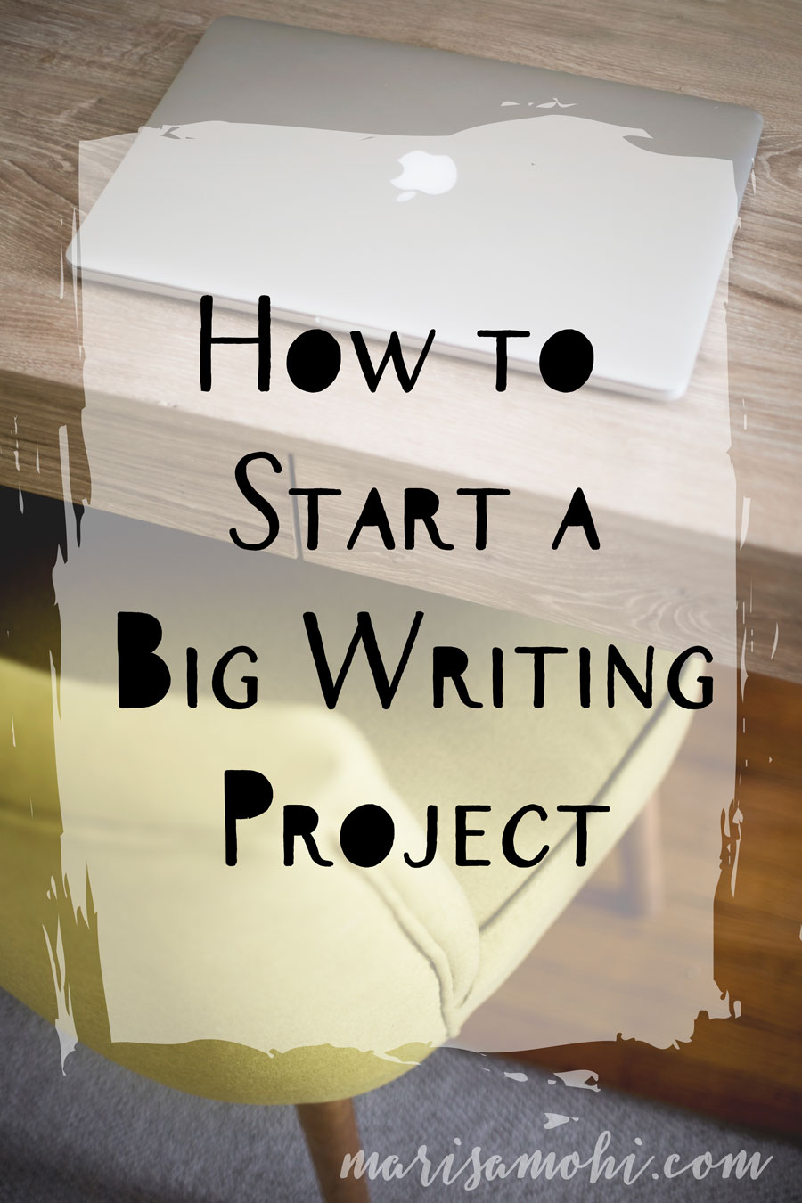 How to Start a Big Writing Project
