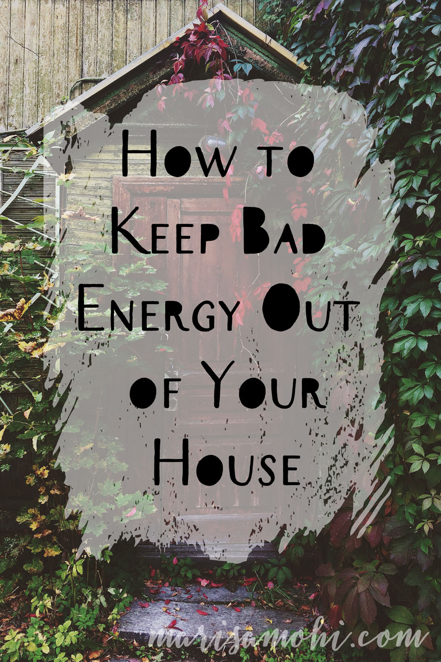 I've got a really simple tip for keeping bad energy out of your house!