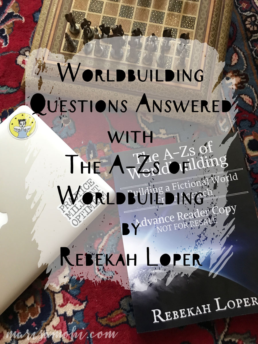 Worldbuilding Questions Answered with The A-Zs of Worldbuilding by Rebekah Loper