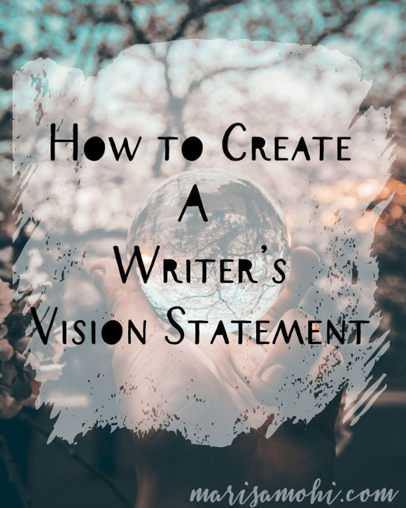 How to Create a Writer's Vision Statement