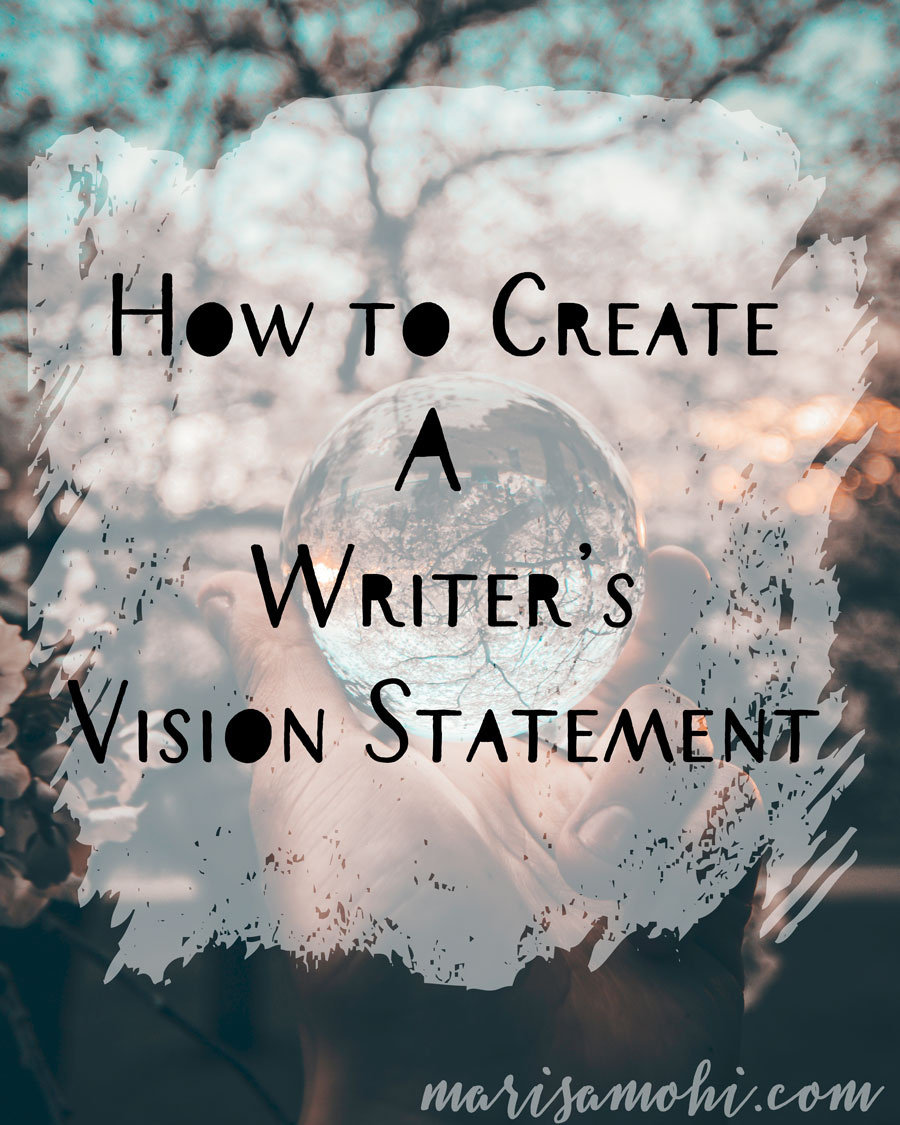 How to Create Your Writer's Vision Statement