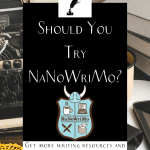 """a messy desk and the NaNoWriMo logo with the text """"should you try nanowrimo?"""""""