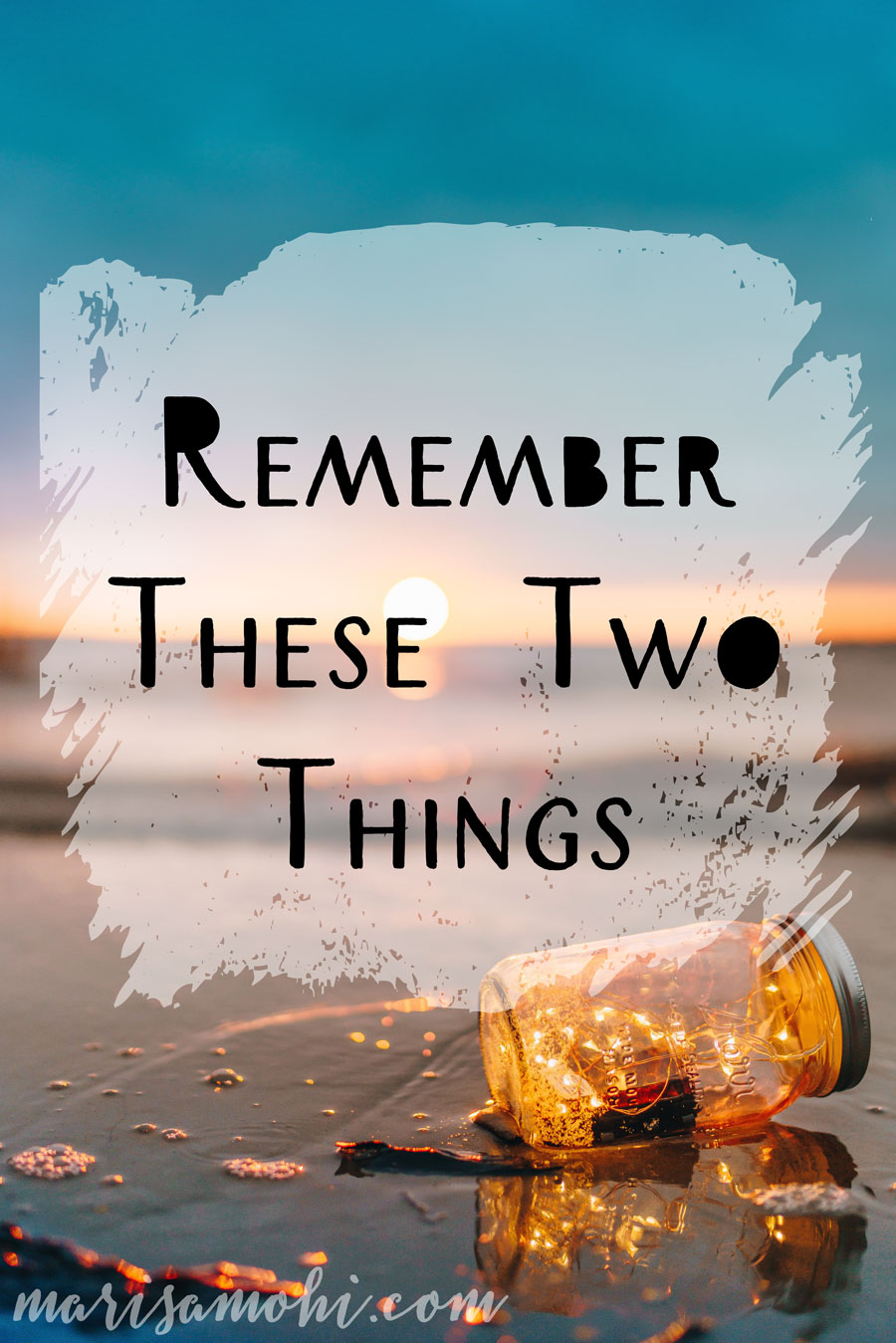 Remember these two things