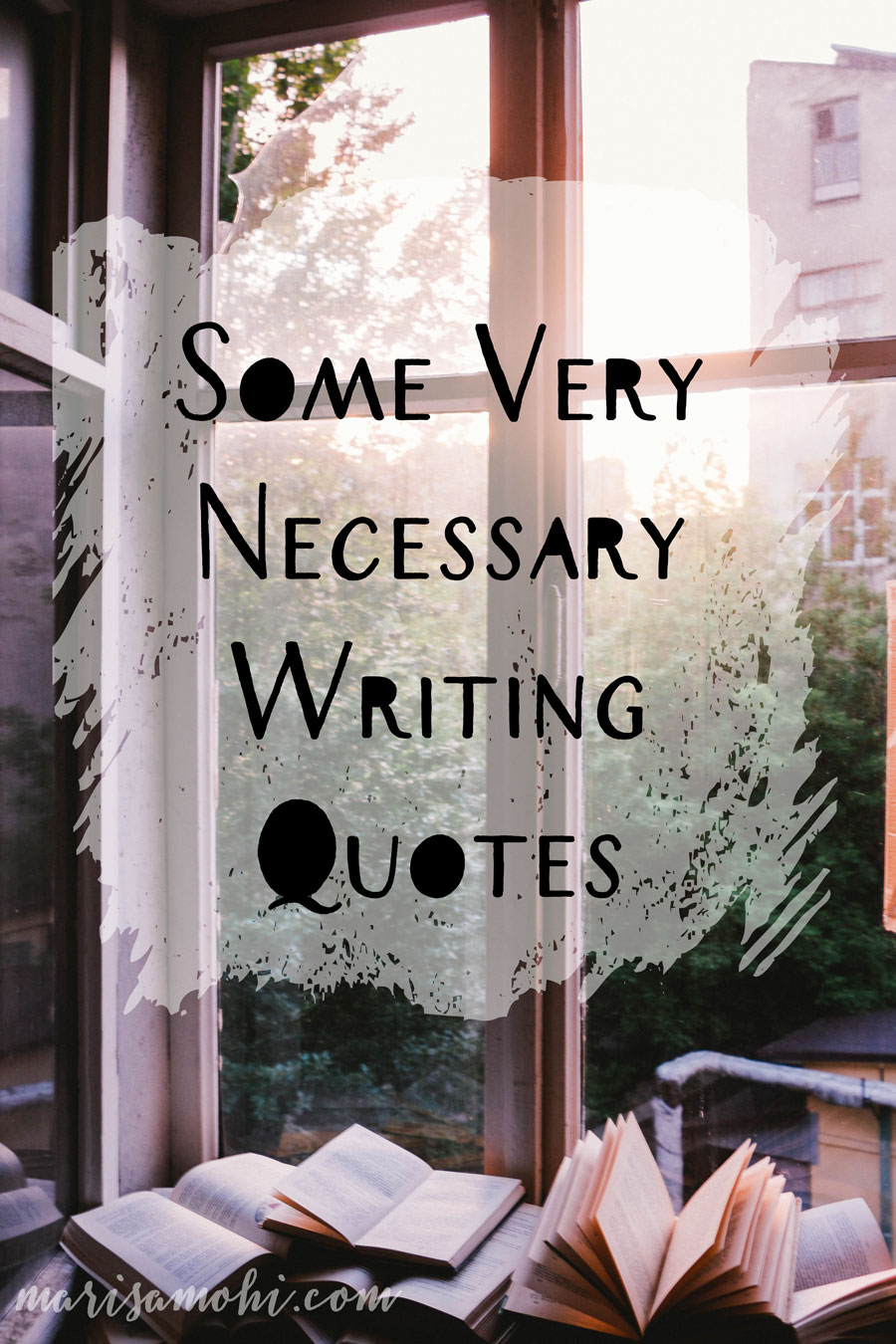 Some Very Necessary Writing Quotes