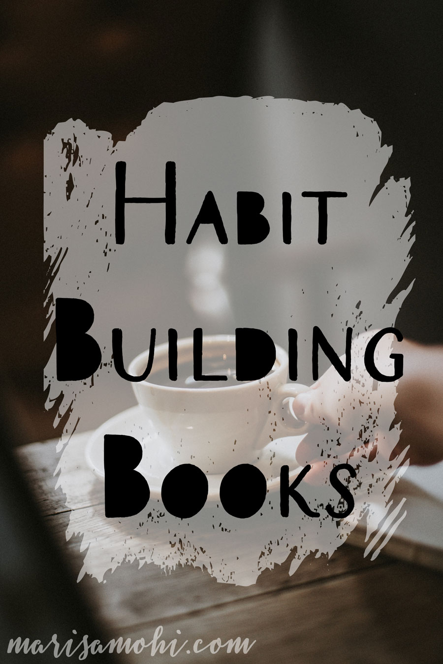 Habit Building Books
