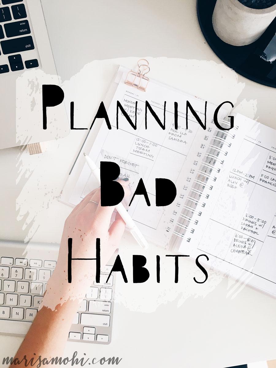 Planning Bad Habits