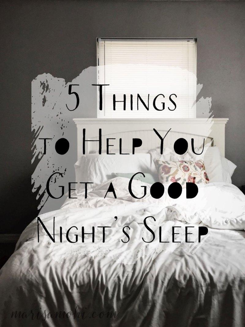 5 Things to Help You Get a Good Night's Sleep