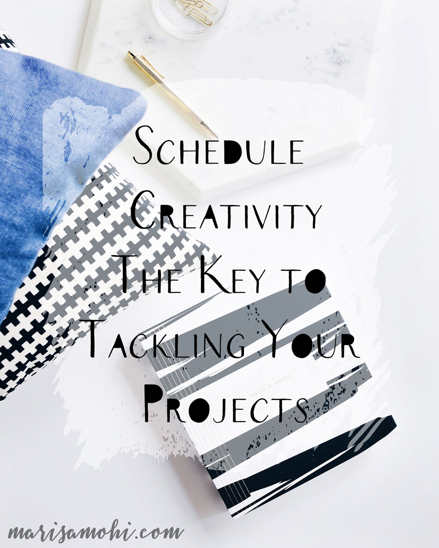 Schedule Creativity: The Key to Tackling Your Projects