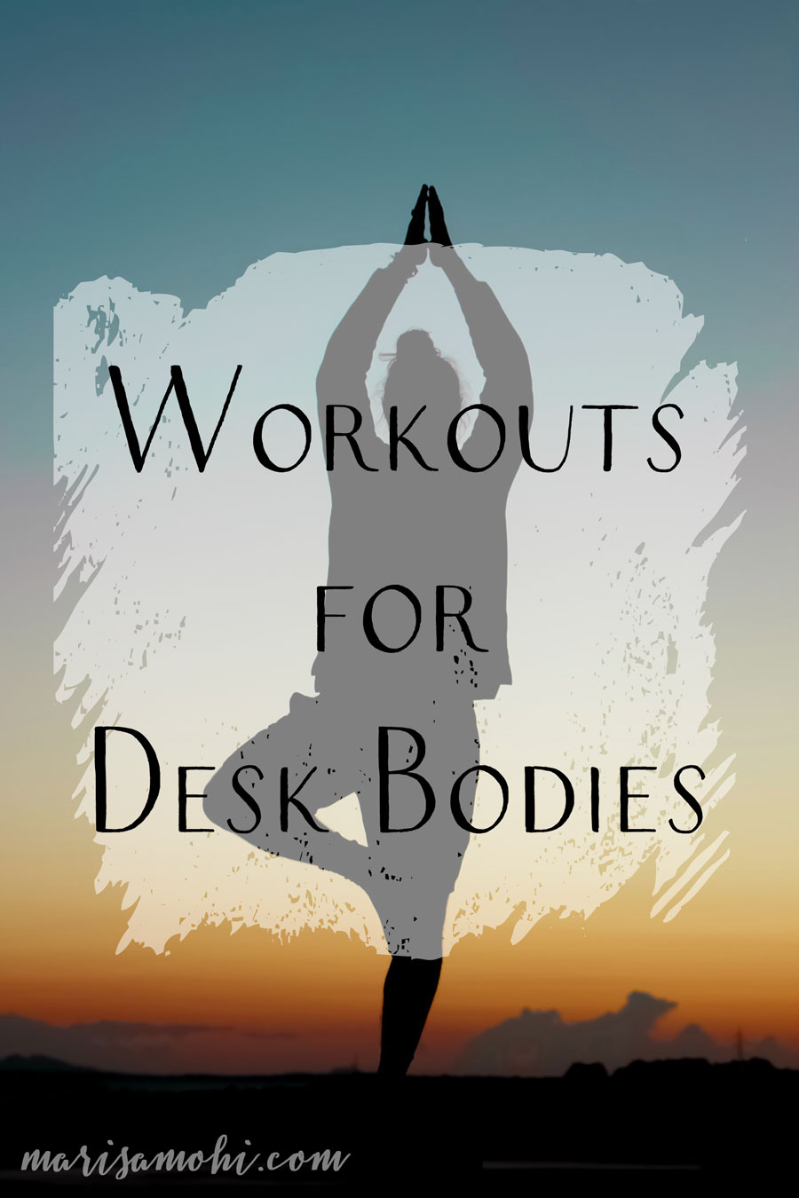 Workouts for Desk Bodies